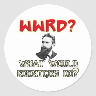 What WOULD Roentgen Do? Classic Round Sticker