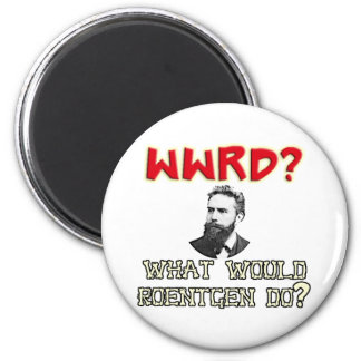 What WOULD Roentgen Do? Magnet