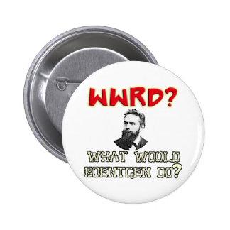 What WOULD Roentgen Do? Pinback Button