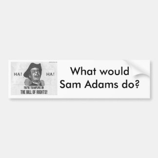 What would Sam Adams Do Bumper Stickers