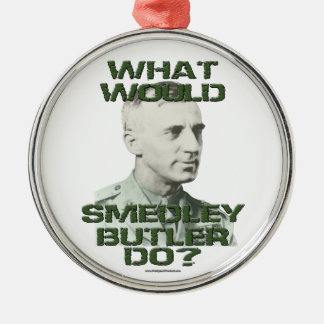 What Would Smedley Butler Do? Round Metal Christmas Ornament
