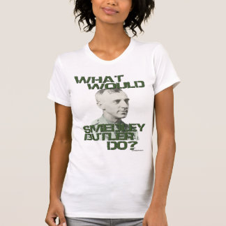 What Would Smedley Butler Do? T-Shirt