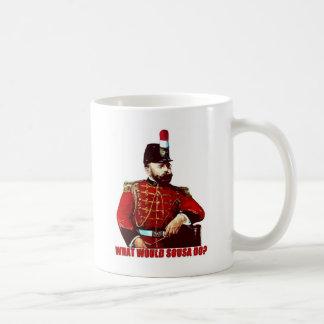 What Would Sousa Do? Classic White Coffee Mug