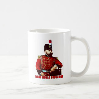 What Would Sousa Do? Coffee Mug