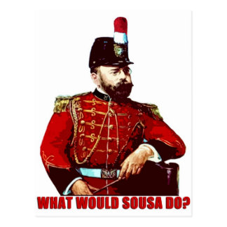 What Would Sousa Do? Postcard
