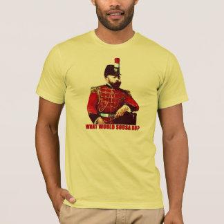 What Would Sousa Do? T-Shirt