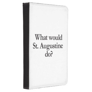 what would st augustine do kindle touch cover