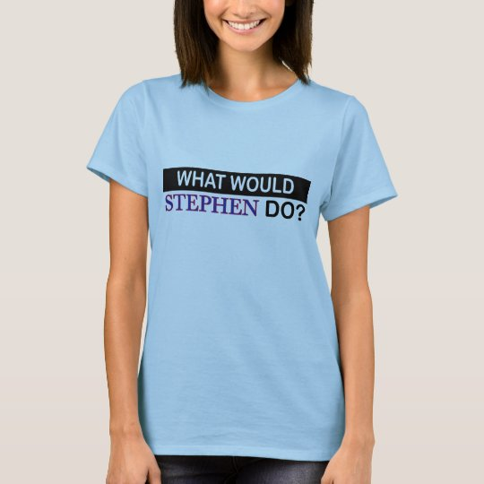 What Would Stephen Do T-Shirt