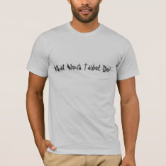 What Would Talbot Do?  Zombie Fallout 3 T-shirt at Zazzle