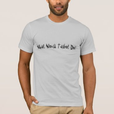 MarkTufo What Would Talbot Do?  Zombie Fallout 3 T-Shirt