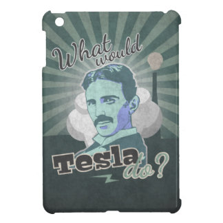 What would Tesla Do?