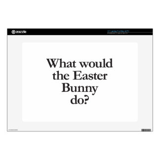 """what would the easter bunny do skins for 15"""" laptops"""