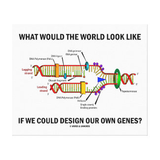 What Would The World Look Like Design Our Genes? Canvas Print