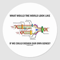 What Would The World Look Like Design Our Genes? Round Sticker
