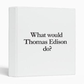what would thomas edison do vinyl binders