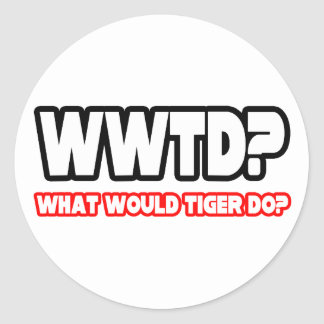 What Would Tiger Do? (WWTD?) Classic Round Sticker