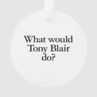what would tony blair do