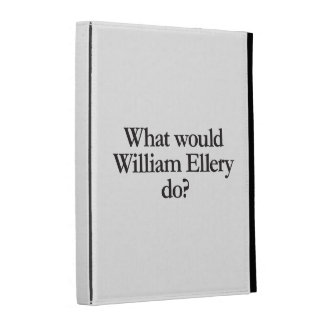 what would william ellery do iPad case