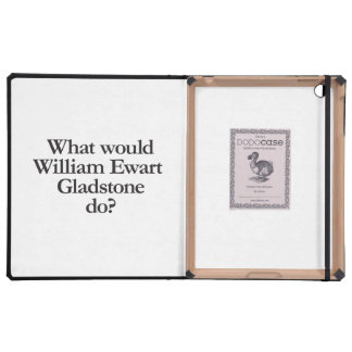 what would william ewart gladstone do iPad cases