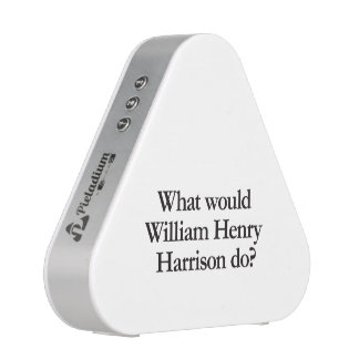 what would william hendry harrison do speaker