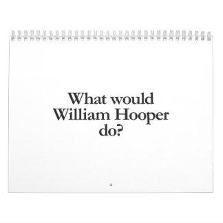 what would william hooper do calendar