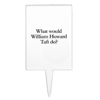 what would william howard taft do cake picks