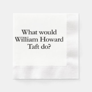 what would william howard taft do coined cocktail napkin