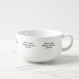 what would william howard taft do soup mug
