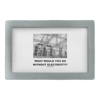 What Would You Do Without Electricity? (Physics) Rectangular Belt Buckles
