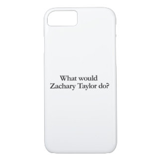 what would zachary taylor do iPhone 8/7 case