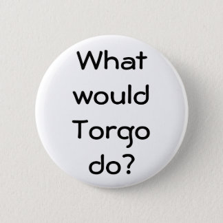 What wouldTorgodo? Button