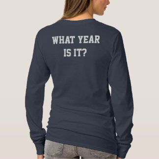 WHAT YEAR IS IT? on a girl in yearbook T-Shirt