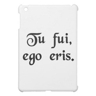 What you are, I was. What I am, you will be. iPad Mini Cases