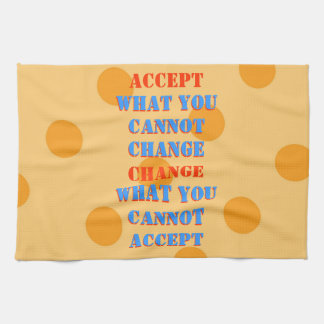 WHAT YOU CANNOT CHANGE   WHAT YOU CANNOT  ACCEPT HAND TOWELS