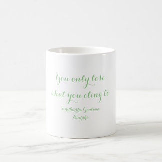 What You Cling To Coffee Mug