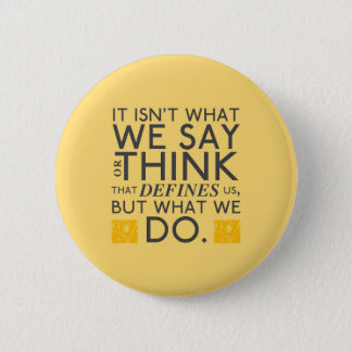 What You Do Defines You - Jane Austen Pinback Button