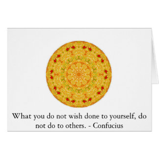 What you do not wish done to yourself, do not do.. greeting card