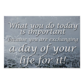 What you do today poster
