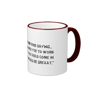 What you dred your boss saying coffee mug