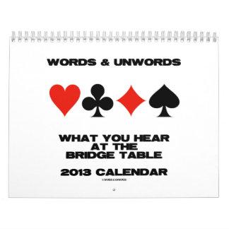 What You Hear At The Bridge Table 2013 Calendar