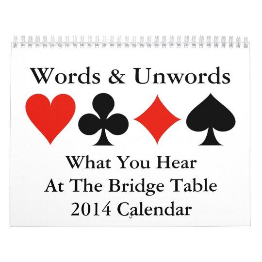 What You Hear At The Bridge Table 2014 Calendar