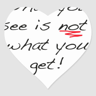 What you see is not what you get heart sticker