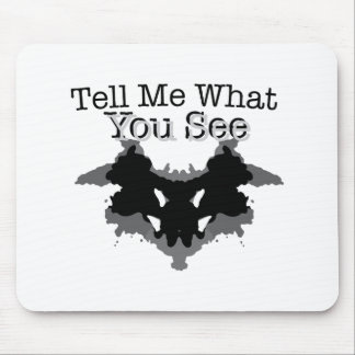 What You See Mouse Pad