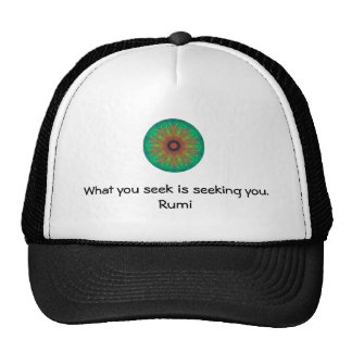 What you seek Rumi Wisdom Attraction Quotation Hat