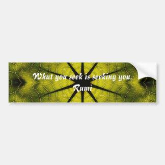 What you seek Rumi Wisdom Attraction Quotation Bumper Sticker