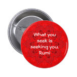 What you seek Rumi Wisdom Attraction Quotation 2 Inch Round Button