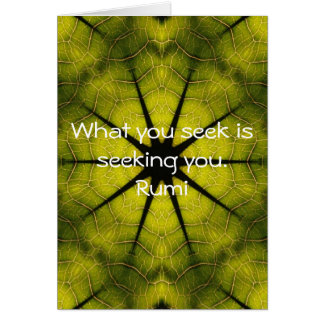 What you seek Rumi Wisdom Attraction Quotation Greeting Card