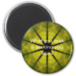 What you seek Rumi Wisdom Attraction Quotation 2 Inch Round Magnet