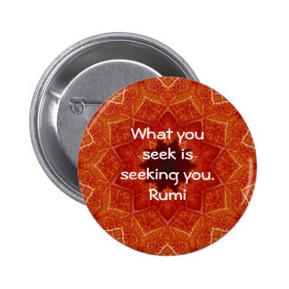 What you seek Rumi Wisdom Attraction Quotation Pinback Button