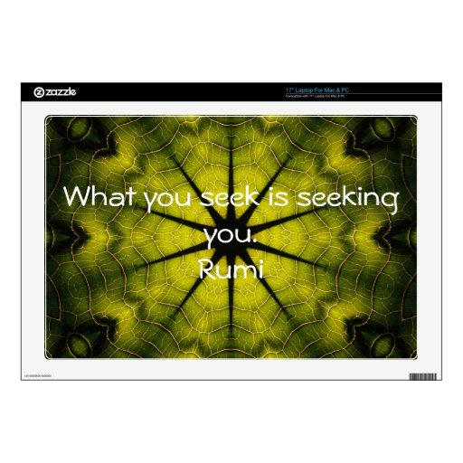 """What you seek Rumi Wisdom Attraction Quotation 17"""" Laptop Decal"""